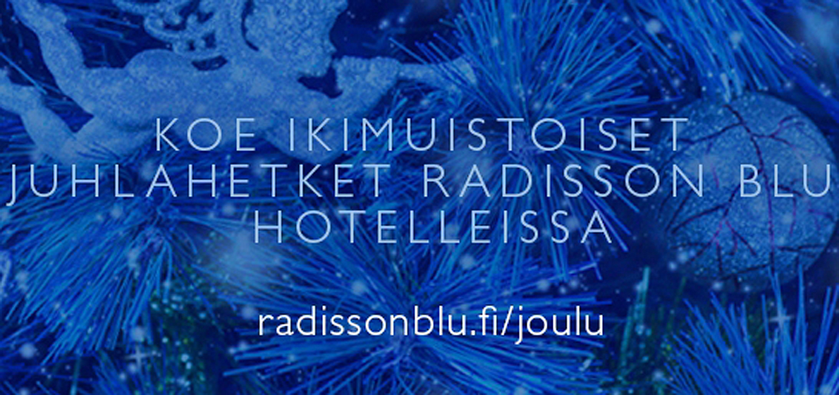 Koe ikimuistoiset juhlahetket Radisson Blu Hotelleissa ja ravintoloissa