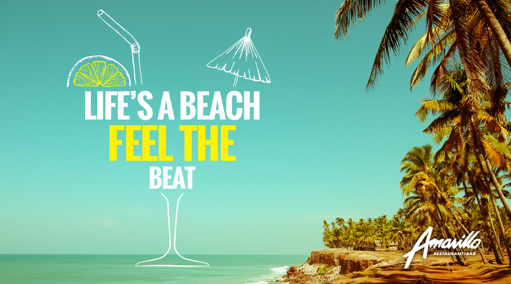 Life's a beach & Feel the beat!