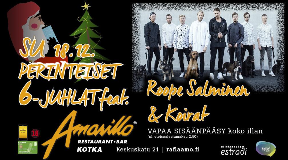Amarillo Kotka 18.12. Perinteiset 6-Juhlat feat. Roope Salminen & Koirat