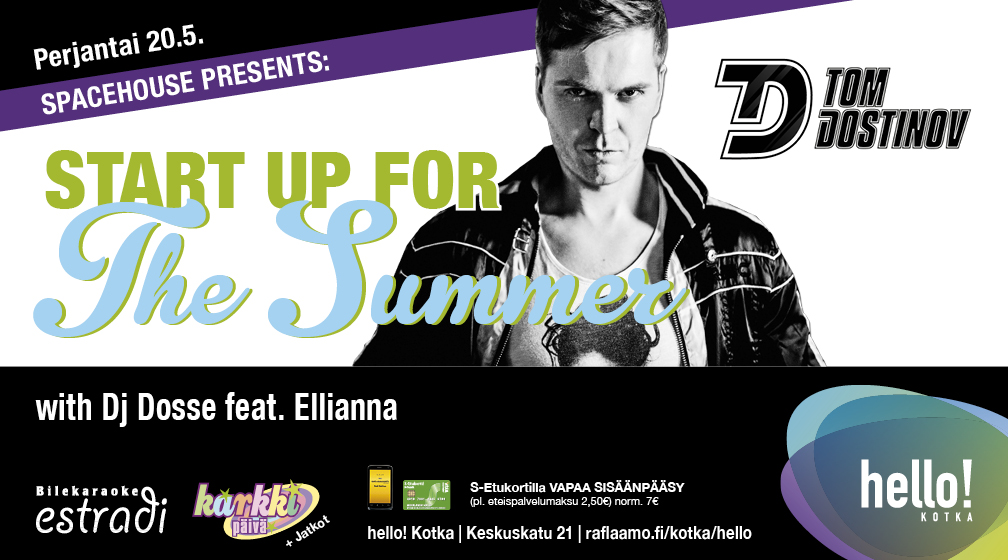 hello! Kotka 20.5.2016: Spacehouse presents: Start Up For The Summer with Dj Dosse feat. Ellianna