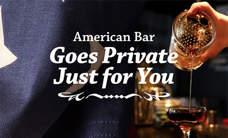 American Bar Goes Private Just for You!